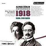November 1918. Eine deutsche Revolution: Karl und Rosa