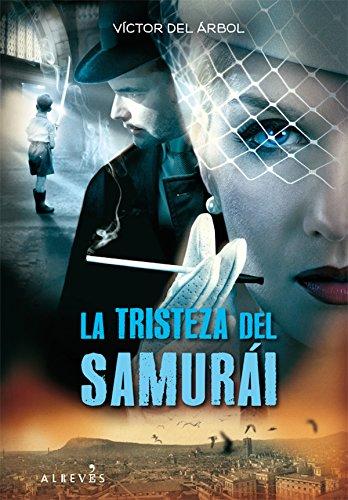 La tristeza del samurái (Narrativa (alreves)) de [del Árbol Romero,