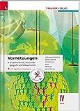 Vernetzungen - Globalwirtschaft, Wirtschaftsgeografie und Volkswirtschaft IV HLW inkl. Übungs-CD-ROM
