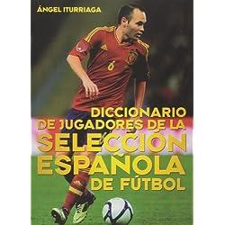 Diccionario De Jugadores De La Selección Española De Fútbol (Deportes (t&b))