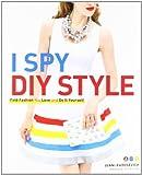 I Spy DIY Style by Jenni Radosevich (2012-06-07)