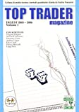 Top trader magazine. Digest 2005-2006: 1 (Collana di analisi tecn. e metodi quant.)