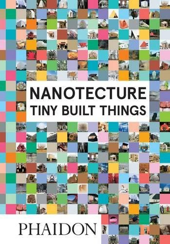 Nanotecture, Tiny Built Things