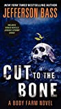 Cut to the Bone: A Body Farm Novel by Jefferson Bass (2014-06-24)