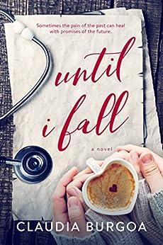 Until I Fall by [Burgoa, Claudia]
