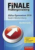 FiNALE Prüfungstraining Abitur Baden-Württemberg: Mathematik 2018