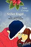 Stiller Engel: Ein romantische Weihnachtsgeschichte