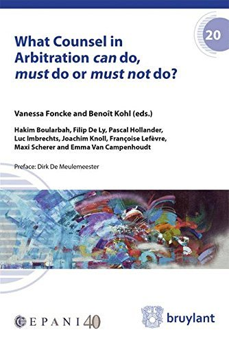 What Counsel in Arbitration Can Do, Must Do or Must Not Do? (Cepani) by Hakim Boularbah (2015-10-06)