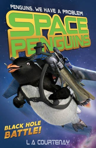 Black Hole Battle! (Space Penguins) by Lucy Courtenay (7-Jul-2014) Paperback