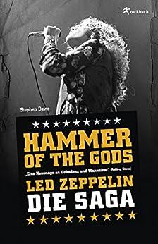 Hammer of the Gods: Led Zeppelin - Die Saga von [Davies, Stephen]