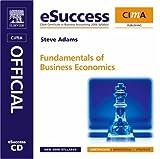 CIMA eSuccess CD Fundamentals of Business Economics (CIMA E-Success)