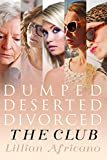Dumped, Deserted, Divorced. The Club (English Edition)
