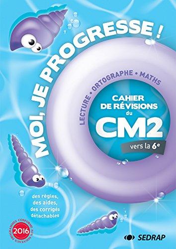 Cahier de révisions du CM2 vers la 6e : Lecture, Français, Maths par Collectif