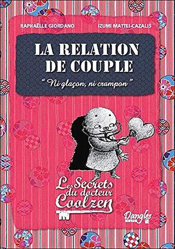 Relation de couple (la) - les secrets du dr. Coolzen par Raphaëlle Giordano