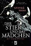 Der Stier und das Mädchen - Ein Island-Thriller - Stefán Máni