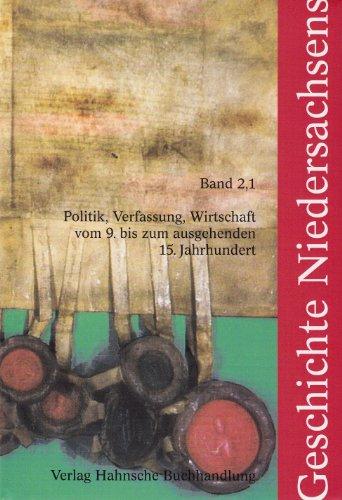 Geschichte Niedersachsens, Bd.2/1, Politik, Verfassung, Wirtschaft vom 9. bis zum ausgehenden 15. Jahrhundert