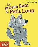 Grosse faim de Petit Loup (La)