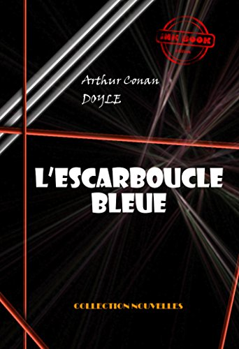 L'escarboucle bleue: édition intégrale & entièrement illustrée (Conan Doyle)