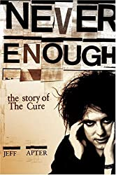 Never Enough: The Story of The Cure by Jeff Apter (2009-04-06)