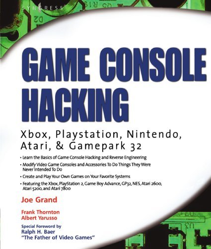 Game Console Hacking: Xbox, PlayStation, Nintendo, Game Boy, Atari and Sega by Joe Grand (2005-01-14)