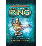 [ Infinity Ring Book 5: Cave of Wonders Kirby, Matthew J. ( Author ) ] { Hardcover } 2013