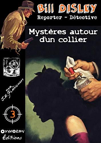 Mystère autour d'un collier (Bill Disley t. 3) par J.A. Flanigham