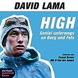 High. Genial unterwegs an Berg und Fels: Autorisierte Hörfassung mit O-Ton des Autors. 2 CDs