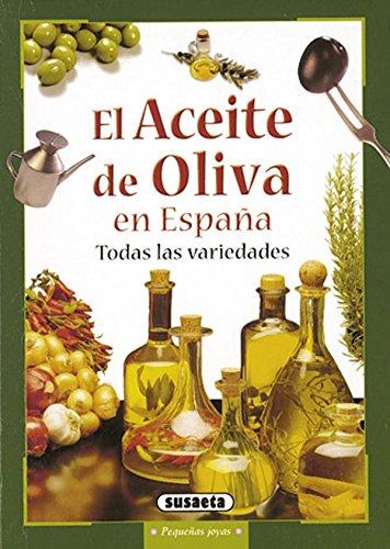 El aceite de oliva en España (Pequeñas Joyas)