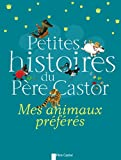 Petites histoires du Père Castor - Mes animaux préfères