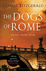 The Dogs of Rome: An Alec Blume Novel (Commissario Alec Blume Book 1)