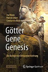 Götter - Gene - Genesis: Die Biologie der Religionsentstehung (German Edition)