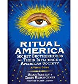 Ritual America Secret Brotherhoods and Their Influence on American Society by Heimbichner, Craig ( AUTHOR ) Mar-29-2012 Hardback