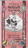 Noggin The Nog - The Saga Of - The Omruds / The Firecake