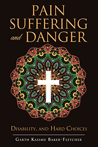pain-suffering-and-danger-disability-and-hard-choices-english-edition