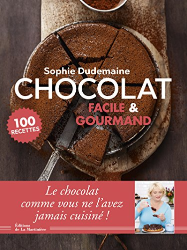 Chocolat facile & gourmand - 100 recettes