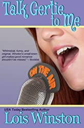 Talk Gertie to Me by Lois Winston (2015-04-04)