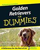 Golden Retrievers For Dummies (For Dummies Series)