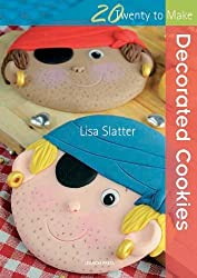 Decorated Cookies (Twenty to Make) by Lisa Slatter (2010-07-12)