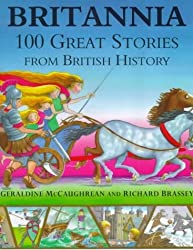 Britannia: 100 Great Stories from British History by Geraldine McCaughrean (1999-11-04)