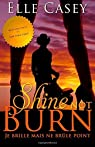 Je brille mais ne brule point: Shine Not Burn    by Casey, Elle  Paperback par Casey