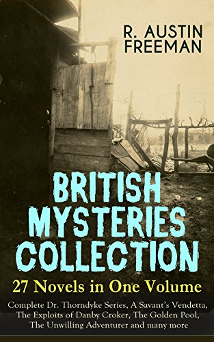 british-mysteries-collection-27-novels-in-one-volume-complete-dr-thorndyke-series-a-savants-vendetta