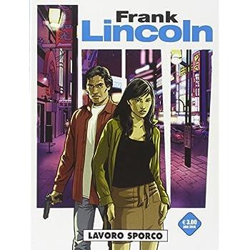 Lavoro Sporco. Frank Lincoln: 3