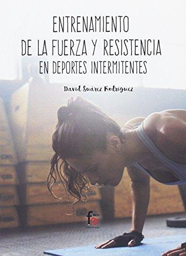 ENTRENAMIENTO DE LA FUERZA Y LA RESISTENCIA EN DEPORTES INTERMITENTES