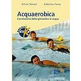 Acquaerobica. L'evoluzione della ginnastica in acqua