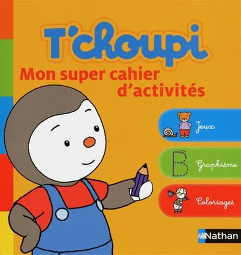T'choupi: Mon super cahier d'activités - Dès 2 ans