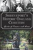 Shreveport's Historic Oakland Cemetery: (Landmarks) by Cheryl White (2015-03-09)