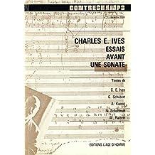 Charles E. Ives. Essais avant une sonate: Revue Contrechamps n°7 (Essais sur les œuvres)