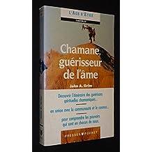 Chamane, guérisseur de l'âme : Techniques de guérison des chamanes sibériens et ojibwas