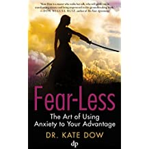Fear-Less: The Art of Using Anxiety to Your Advantage (English Edition)