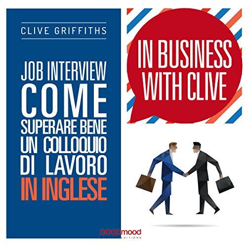 Job Interview. Come superare bene un colloquio di lavoro in inglese (In Business With Clive)  Audiolibri